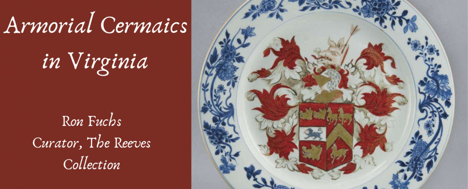 To Arms! Armorial Ceramics in Virginia