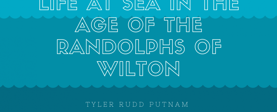 Life at Sea in the Age of the Randolphs